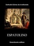 Espatolino Ebook di  Gertrudis Gómez de Avellaneda
