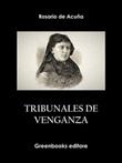 Tribunales de venganza Ebook di  Rosario de Acuña y Villanueva