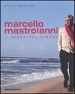 Marcello Mastroianni. Il gioco del cinema