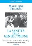 La santità della gente comune. Testi missionari Libro di  Madeleine Delbrêl