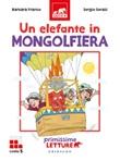 Un elefante in mongolfiera. Primissime letture. Livello 5. Ediz. a colori Libro di  Barbara Franco