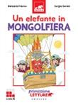 Un elefante in mongolfiera. Primissime letture. Livello 5 Ebook di  Barbara Franco