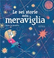 Le sei storie della meraviglia Ebook di  Matteo De Benedittis