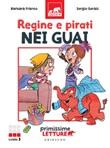 Regine e pirati nei guai. Primissime letture. Livello 3 Ebook di  Barbara Franco