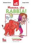 Mamma, che rabbia! Primissime letture. Livello 4 Ebook di  Barbara Franco