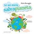 Le sei storie salvapianeta Ebook di  Silvia Roncaglia