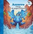 Azzurro il drago che spegneva il fuoco. Ediz. a colori Libro di  Jérémie Fleury, Laurent Souille, Olivier Souille