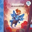 Azzurro alla ricerca di Cippi! Ediz. a colori Libro di  Jérémie Fleury, Laurent Souille, Olivier Souille