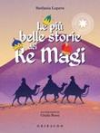 Le più belle storie dei Re Magi Ebook di  Stefania Lepera