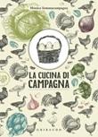 La cucina di campagna Ebook di  Monica Sommacampagna