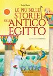 Le più belle storie dell'antico Egitto Ebook di  Luisa Mattia