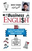 Business English. Il corso facile e veloce per un inglese commerciale chiaro ed efficace Ebook di  Robert Dennis