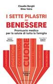 I sette pilastri del benessere. Prontuario medico per la salute di tutta la famiglia Ebook di  Claudio Borghi, Dino Vaira