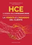 HCE. La scienza delle interazioni umane. La vendita e l'ingaggio del cliente Ebook di  Paolo Borzacchiello, Luca Mazzilli