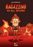 Ragazzino va all'inferno Libro di  Enrico Macchiavello