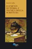 Elementi di teoria e tecnica della scrittura Ebook di  Daniele Gallo