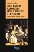 Pier Paolo Pasolini. Sulle tracce del sacro Ebook di  Daniele Gallo