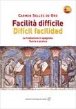 Facilità difficile. Difícil facilidad. La traduzione in spagnolo. Teoria e pratica Ebook di  Carmen Sellés De Oro