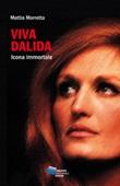 Viva Dalida. Icona immortale Ebook di  Mattia Morretta