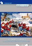 I volontari di Garibaldi. La loro storia raccontata dai soldatini Libro di  Flavio Chistè, Ugo Giberti