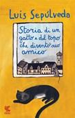 Storia di un gatto e del topo che diventò suo amico Libro di  Luis Sepúlveda