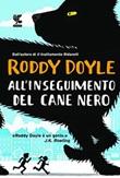All'inseguimento del cane nero Libro di  Roddy Doyle