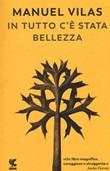 In tutto c'è stata bellezza Libro di  Manuel Vilas