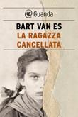 La ragazza cancellata Ebook di  Bart Van Es
