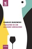 Taccuino di un allegro ubriacone Libro di  Charles Bukowski