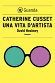 Una vita d'artista. David Hockney Ebook di  Catherine Cusset