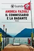 Il commissario e la badante Ebook di  Andrea Fazioli