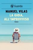 La gioia, all'improvviso Ebook di  Manuel Vilas