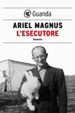 L' esecutore Ebook di  Ariel Magnus
