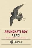 Azadi. Libertà, fascismo, fiction all'epoca del Coronavirus Ebook di  Arundhati Roy