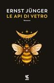 Le api di vetro Ebook di  Ernst Jünger