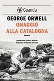 Omaggio alla Catalogna Ebook di  George Orwell