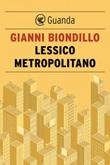Lessico metropolitano Ebook di  Gianni Biondillo