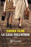 La casa sull'acqua Ebook di  Emuna Elon