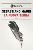 La nuova terra Ebook di  Sebastiano Mauri
