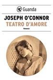 Teatro d'amore Ebook di  Joseph O'Connor