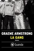 La gang Ebook di  Graeme Armstrong