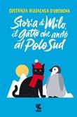 Storia di Milo, il gatto che andò al Polo Sud Ebook di  Costanza Rizzacasa D'Orsogna