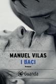 I baci Ebook di  Manuel Vilas