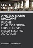 Filone di Alessandria: crisi e krisis nella «Legatio ad Caium» Ebook di  Angela Maria Mazzanti