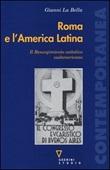 Roma e l'America Latina. Il Resurgimiento cattolico sudamericano Libro di  Gianni La Bella