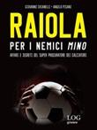Raiola per i nemici «Mino». Affari e segreti del super procuratore dei calciatori Ebook di  Giovanni Chianelli, Angelo Pisani