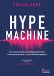 Hype machine. Come i social media sconvolgono le elezioni, l'economia e la salute, e come dobbiamo adattarci Libro di  Sinan Aral
