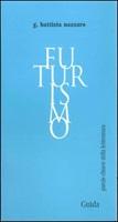 Futurismo Libro di  G. Battista Nazzaro