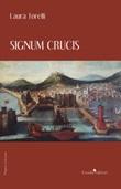 Signum crucis Libro di  Laura Torelli