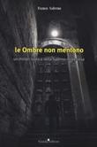 Le ombre non mentono Libro di  Franco Salerno